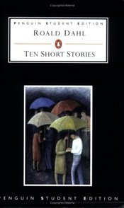 Ten Short Stories - Dahl, Roald