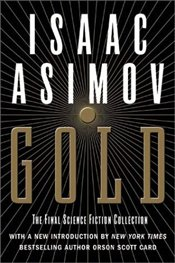 Gold : Final Science Fiction Collection - Asimov, Isaac