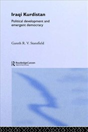 Iraqi Kurdistan : Political Development and Emergent Democracy - Stansfield, Gareth