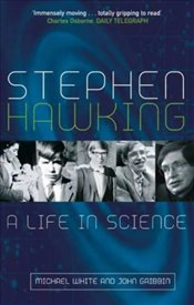 Stephen Hawkings : Life in Science - White, Michael