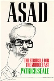 Asad of Syria : Struggle for the Middle East - Seale, Patrick