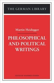 Philosophical and Political Writings - Heidegger, Martin