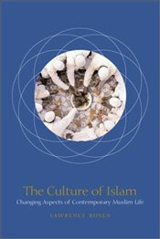 Culture of Islam : Changing Aspects of Contemporary Muslim Life - ROSEN, LAWRENCE