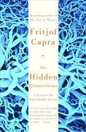 Hidden Connections : Science for Sustainable Living - Capra, Fritjof