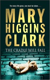 Cradle Will Fall - Clark, Mary Higgins