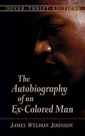 Autobiography of an Ex-Colored Man - Johnson, James Weldon