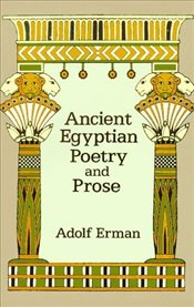 Ancient Egyptian Poetry and Prose - Erman, Adolf