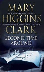 Second Time Around - Clark, Mary Higgins