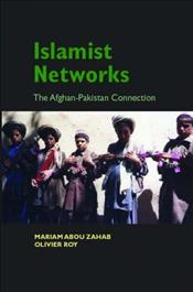 Islamist Networks : Pakistan-Afghan Connection - Zahab, Mariam Abou
