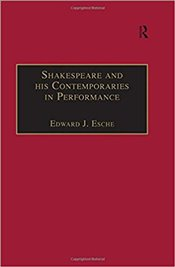 Shakespeare and His Contemporaries in Performance - Esche, Edward J.