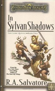 In Sylvan Shadows : Cleric Quintet 2 - Salvatore, R. A.