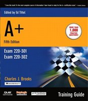 A+ Certification Training Guide 5e - Brooks, Charles