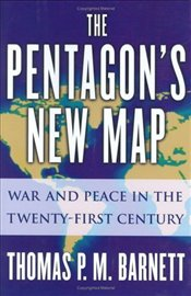 Pentagons New Map : War and Peace in the Twenty-First Century - Barnett, Thomas