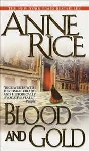 Blood and Gold : Vampire Chronicles - Rice, Anne