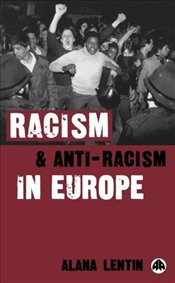 Racism and Anti-Racism in Europe - Lentin, Alana