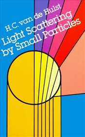 Light Scattering by Small Particles - Hulst, H. C.
