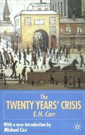Twenty Years Crisis, 1919-1939 - Carr, Edward Hallett