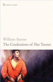 Confessions of Nat Turner - Styron, William