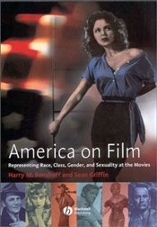 America on Film : Representing Race, Class, Gender and Sexuality at the Movies - Benshoff, Harry M.