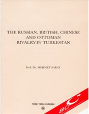 Russian British Chinese and Ottoman Rivalry in Turkestan - Saray, Mehmet