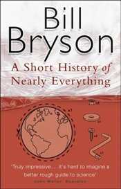 Short History of Nearly Everything - Bryson, Bill