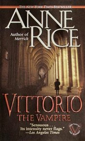 Vittorio, the Vampire - Rice, Anne