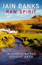 Raw Spirit - Banks, Iain M.