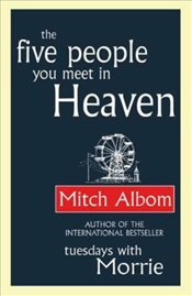 Five People You Meet in Heaven - Albom, Mitch
