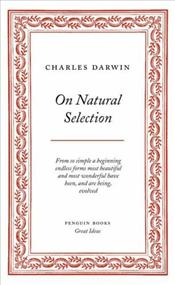 On Natural Selection - Great Ideas - Darwin, Charles