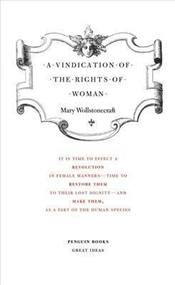 Vindication of the Rights of Woman - Great Ideas  - Wollstonecraft, Mary