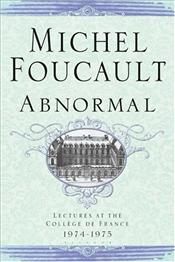 Abnormal : Lectures at the College de France 1974-1975 - Foucault, Michel