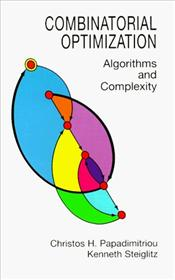 Combinatorial Optimization : Algorithms and Complexity - Papadimitriou, Christoph H.