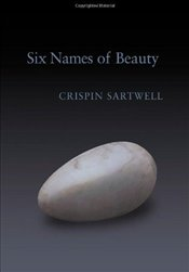 Six Names for Beauty - Sartwell, Crispin