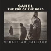 Sahel : End of the Road - Salgado, Sebastiao