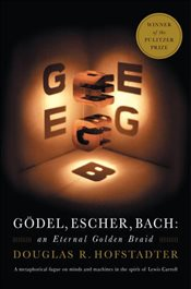 Gödel Escher Bach : An Eternal Golden Braid  - Hofstadter, Douglas R.