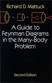 Guide to Feynman Diagrams in the Many-body Problem 2e - Mattuck, Richard D.