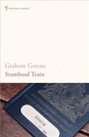 Stamboul Train - Greene, Graham