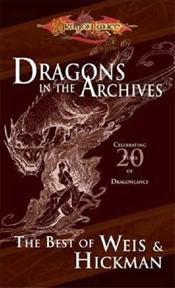 Dragons in the Archives : Best of Weis & Hickman Anthology - Weis, Margaret