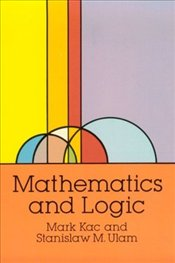 Mathematics and Logic - Kac, Mark