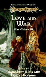 Love and War : Tales 3 - Weis, Margaret
