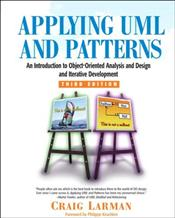 Applying UML and Patterns 3E : Introduction to Object-Oriented Analysis , Design , Iterative Deve - LARMAN, CRAIG