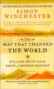 Map That Changed the World : William Smith and the Birth of Modern Geology - Winchester, Simon