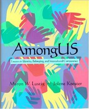 Among Us : Essays on Identity , Belonging  and Intercultural Competence - Lustig, Myron W.