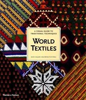 World Textiles : Visual Guide to Traditional Techniques - Gillow, John