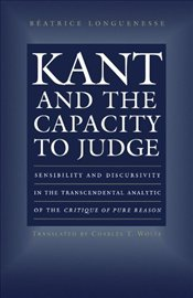 Kant and the Capacity to Judge - Longuenesse, Beatrice