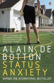 Status Anxiety - De Botton, Alain