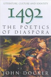 1492 : Poetics of Diaspora - DOCKER, JOHN