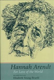 Hannah Arendt : For Love of the World - Young-Bruehl, Elisabeth
