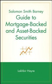 Salomon Smith Barney Guide to Mortgage-Backed and Asset-Backed Securities  - Hayre, Lakhbir