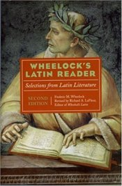Wheelocks Latin Reader 2e : Selections from Latin Literature - Wheelock, Frederic M.